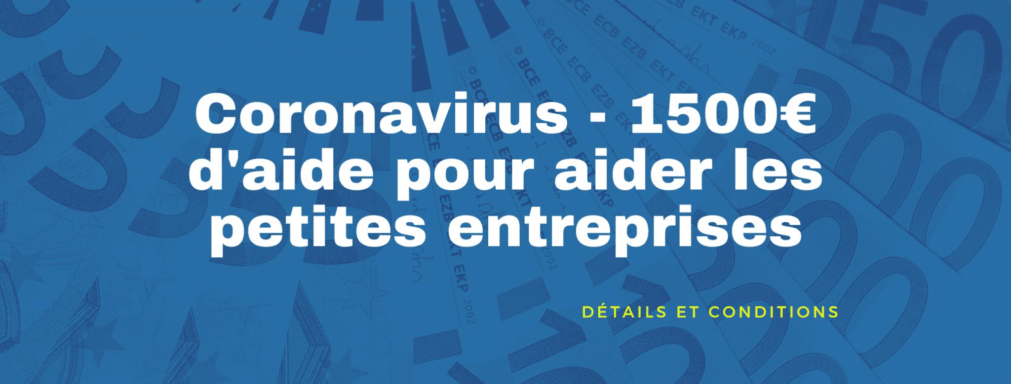 Coronavirus : aide de 1500€ pour les petites entreprises françaises