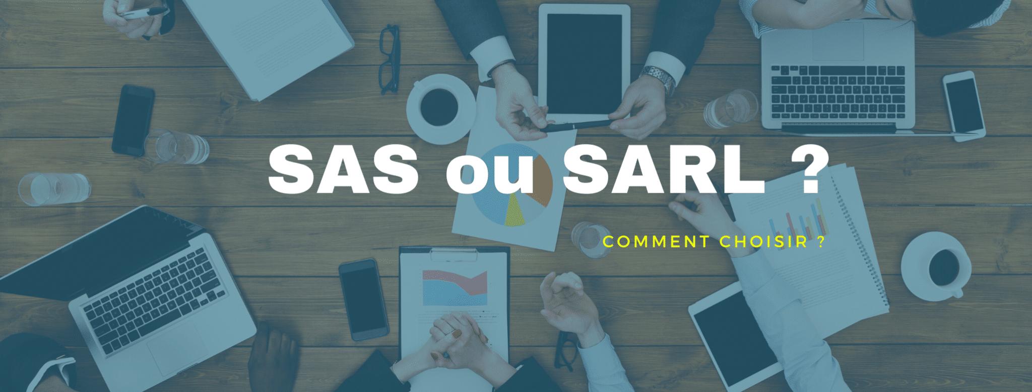 SARL et SAS : Quelle société choisir ?
