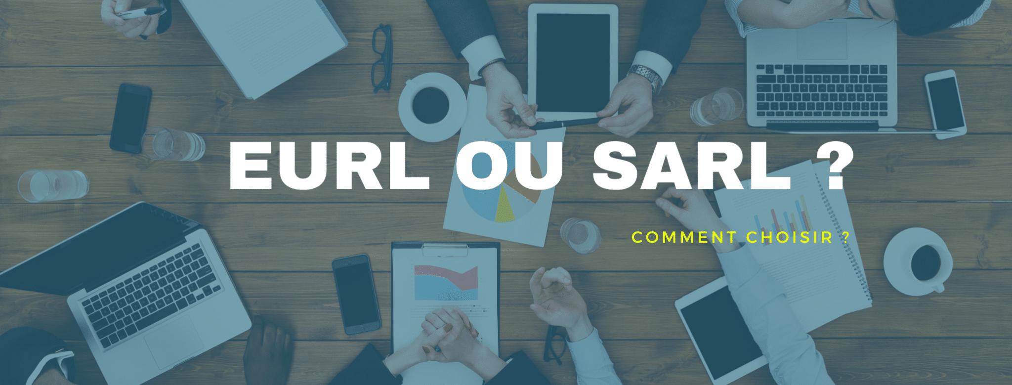 EURL et SARL – Quelle différence ?