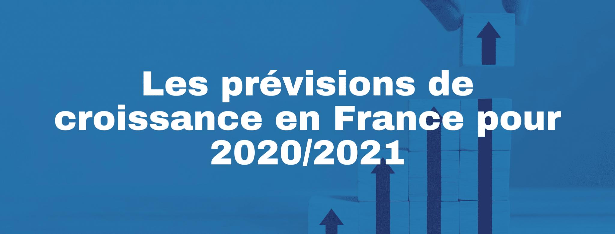 Les prévisions de croissance en France pour 2020/2021