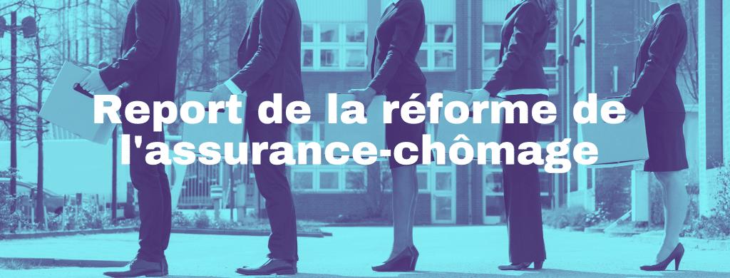 Report de la reforme assurance chomage 1024x390 - Report de la réforme de l'assurance-chômage