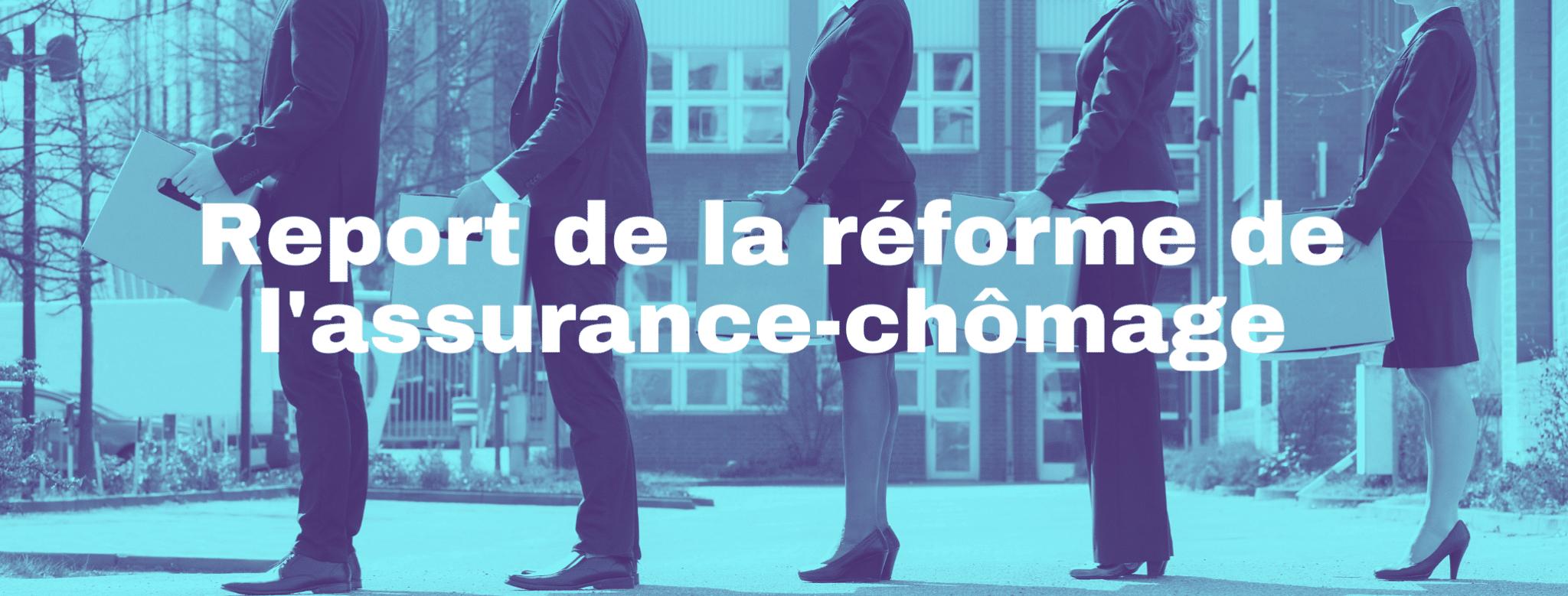 Report de la réforme de l'assurance-chômage