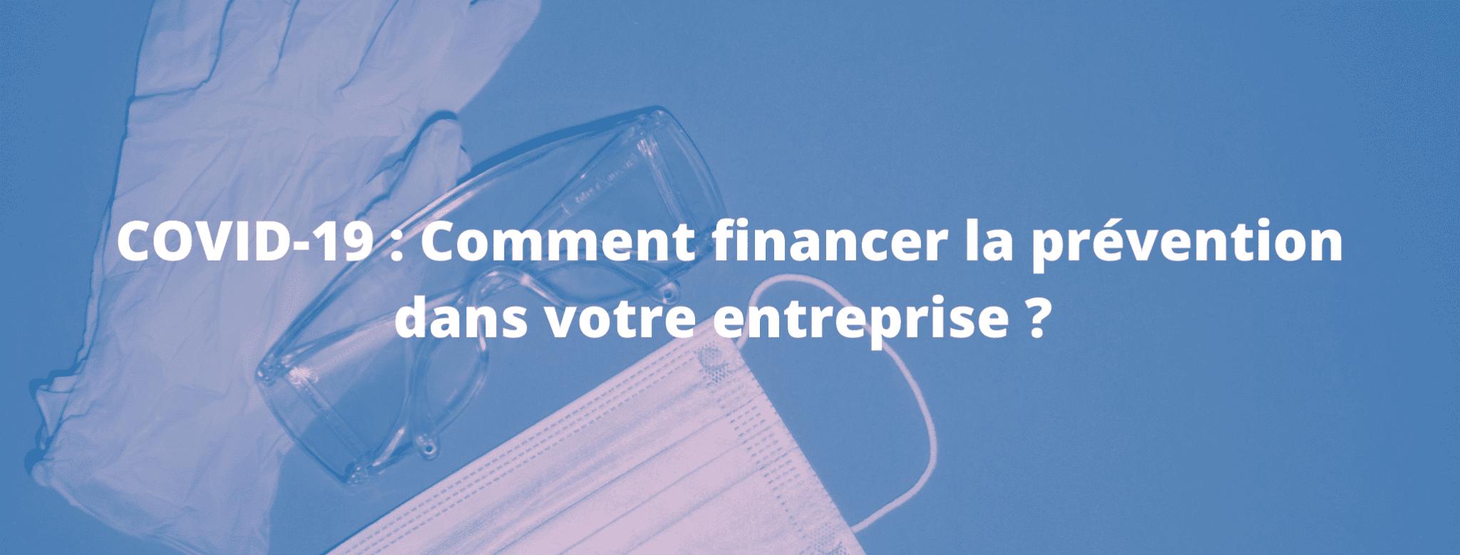 COVID-19 : Comment financer la prévention dans votre entreprise ?