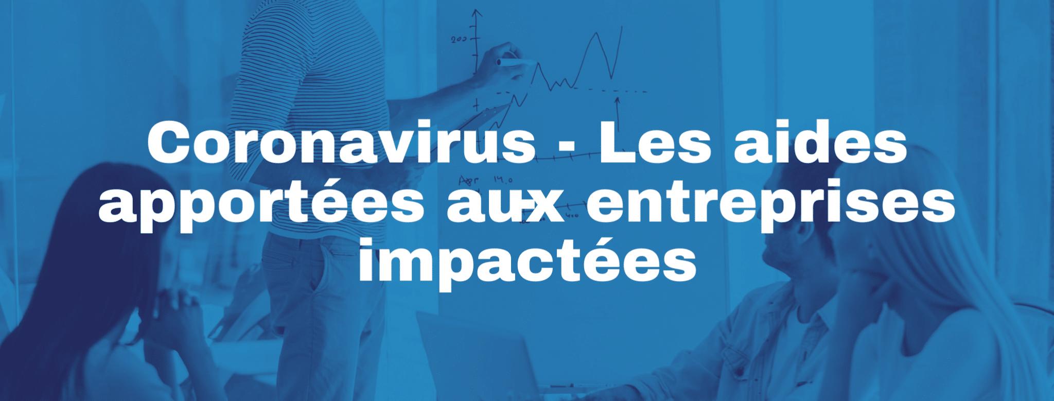 COVID-19 : L'intégralité des aides mises en place pour les entreprises impactées