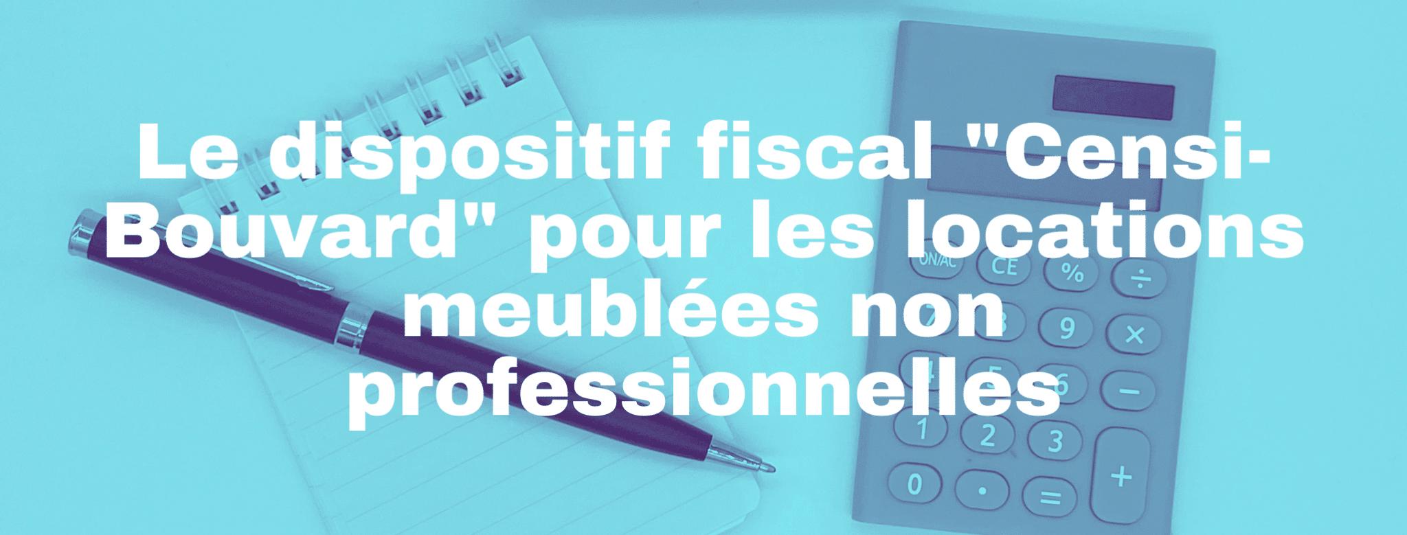 Dossier n°2 – Le dispositif fiscal «Censi-Bouvard» pour les locations meublées non professionnelles (LMNP) dans les résidences de service