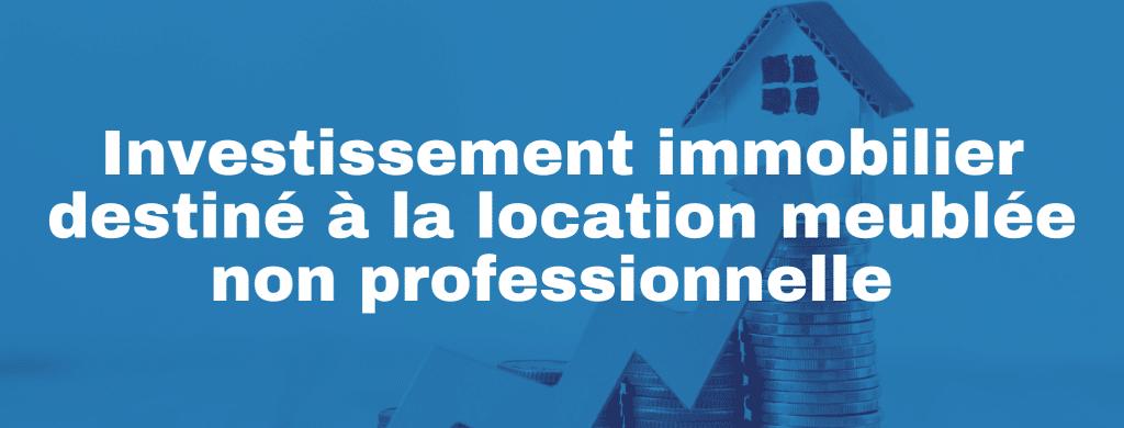 investissement immobilier dossier LMNP 1 1024x390 - Dossier n°1 - Investissement immobilier d'habitation destiné à la location meublée non professionnelle (LMNP)