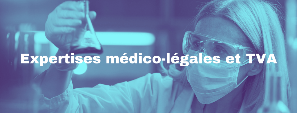 expertises medico legales et tva 1024x390 - Expertises médico-légales et TVA