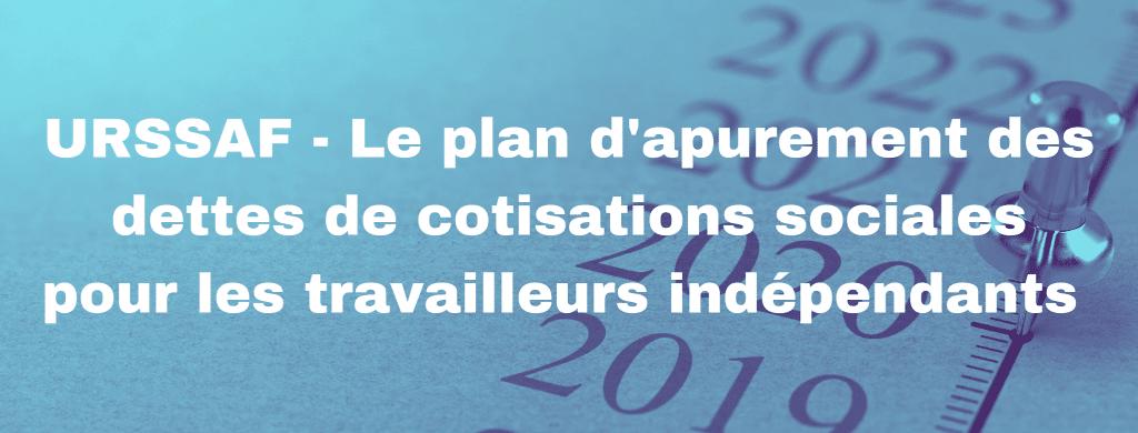 plan dapurement 1024x390 - Le plan d'apurement des dettes de cotisations sociales pour les travailleurs indépendants